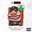 R-naby/DJ Kaz Sakuma Why You So Cute? (feat.DJ Kaz Sakuma)