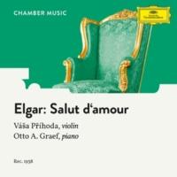 Vasa Prihoda/Otto Graef Elgar: Salut d'amour, Op. 12