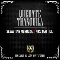 Sebastian Mendoza/Nico Mattioli Quedate Tranquila