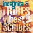 インコグニート Tribes Vibes And Scribes