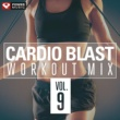 Power Music Workout Cardio Blast, Vol. 9 (60 Min Non-Stop Workout Mix 140-160 BPM)