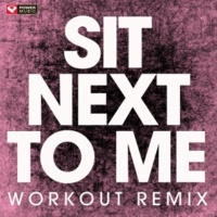 Power Music Workout Sit Next to Me