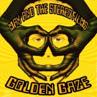 Max and the Stereofilms Golden Gaze