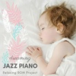 Relaxing BGM Project Dreaming Jazz Piano