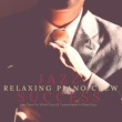 Relaxing Piano Crew Jazz Success - Jazz Piano For Work Focus & Concentration in Major Keys