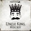 Uncle King Rude Boy