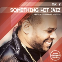 Mr. V Somethin Wit' Jazz