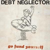 Debt Neglector Go Fund Yourself