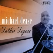 Michael Dease Father Figure