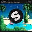 Sam Feldt Just To Feel Alive (feat. JRM) [Remix]