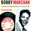 Bobby Marchan There is Something on Your Mind, Pt. 1