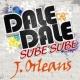 J. Orleans Dale Dale Sube Sube