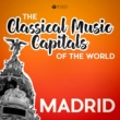 Various Artists Classical Music Capitals of the World: Madrid