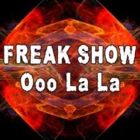 Freak Show Ooo La La