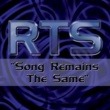 RTS Song Remains the Same (Remixes)
