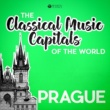 Various Artists Classical Music Capitals of the World: Prague