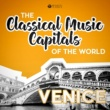 Various Artists Classical Music Capitals of the World: Venice