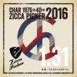CHAR ZICCA PICKER 2016 vol.1 live in Osaka [1.31 フェスティバルホール]