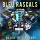 Bleu Rascals Badge of Courage