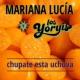 Mariana Lucía&Los Yoryis Chupa la Uchuva