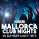 Vuducru Mallorca Club Nights: 25 Dancefloor Hits