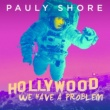 Pauly Shore Hollywood, We Have A Problem