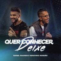 Rafael Quadros/Renatinho Roxedão Quer Conhecer, Deixe