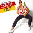Charlie Cruz Tú Con El