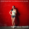 KRISS RAIZE Tempted 2 Touch (Edit) [feat. Flo Rida & David Celine]