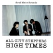 ALL CITY STEPPERS HIGH TIMES