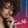 Starley Touch Me (Dom Dolla Remix)