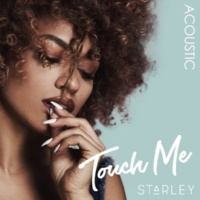 Starley Touch Me (Acoustic)