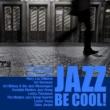 Various Artists Jazz Be Cool!(夏の夜を涼しくするジャズ名曲集)