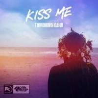 TOMOHIRO KAHO Kiss Me