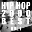 Various Artists HIP HOP 2000 BEST Vol.1