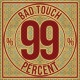 Bad Touch 99%