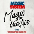 Magic System Magic In The Air (feat. Ahmed Chawki) [Version Champions du Monde 2018]