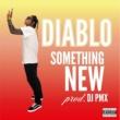 DIABLO Something New (DJ PMX Ver.)