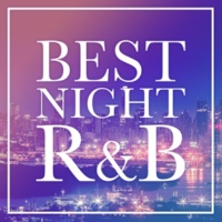 The Illuminati BEST NIGHT R&B -王道のメロウBGM20選-