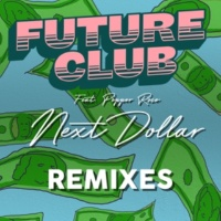 FUTURECLUB/Pepper Rose Next Dollar (Tulecco Remix) (feat.Pepper Rose)
