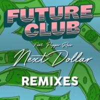 FUTURECLUB/Pepper Rose Next Dollar (Remixes) (feat.Pepper Rose)