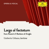 Umberto Urbano/オーケストラ Rossini: Il barbiere di Siviglia / Act 1 - Largo al factotum