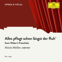 "Maria Müller/Städtisches Orchester Berlin/ロベルト・ヘーガー Weber: Der Freischütz, Op. 77, J. 277 / Act 2 - ""Alles pflegt schon längst der Ruh'"""