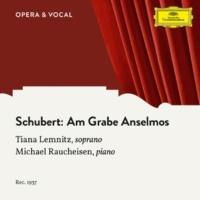 ティアナ・レムニッツ/ミハエル・ラウハイゼン Schubert: Am Grabe Anselmos, D. 504