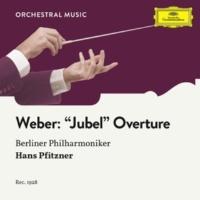 """ベルリン・フィルハーモニー管弦楽団/ハンス・プフイッツナー Weber: """"Jubel"""" - Overture, Op. 59"""