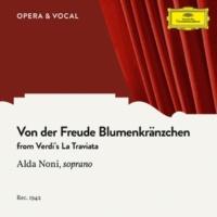 """アルダ・ノーニ/Orchester des Deutschen Opernhauses Berlin/Arthur Rother Verdi: La traviata / Act 2 - """"Von der Freude Blumenkränzchen"""""""