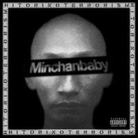Minchanbaby ひとりのテロリズム