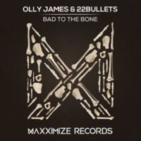 Olly James & 22Bullets Bad To The Bone