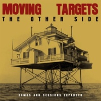 Moving Targets The Other Side: Demos and Sessions Expanded