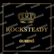 QUEENS ROCKSTEADY